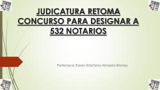 Judicatura retoma concurso para designar a 532  notarios