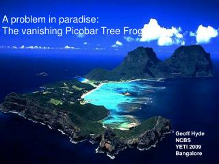 A problem in paradise:   The vanishing Picobar Tree Frog