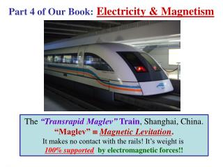 Part 4 of Our Book: Electricity & Magnetism