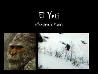 El Yeti ¿Monstruo o Mono?