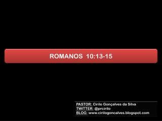 ROMANOS  10:13-15