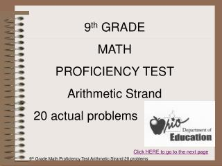 9 th  GRADE  MATH  PROFICIENCY TEST  Arithmetic Strand 20 actual problems
