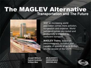 The MAGLEV Alternative