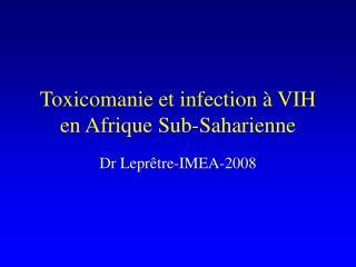 Toxicomanie et infection   VIH en Afrique Sub-Saharienne
