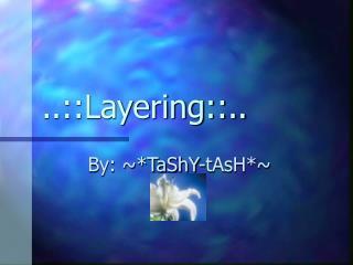 ..::Layering::..