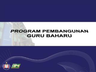 PROGRAM PEMBANGUNAN  GURU BAHARU
