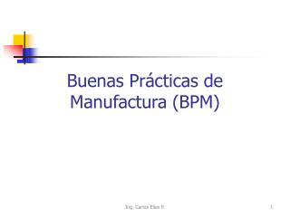 Buenas Pr cticas de Manufactura BPM
