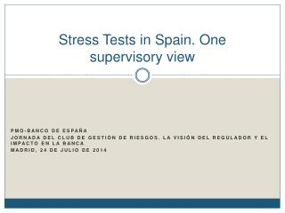 Stress Tests in Spain. One supervisory view