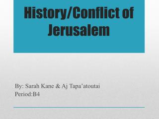 History/Conflict of Jerusalem