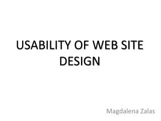 USABILITY OF WEB SITE DESIGN
