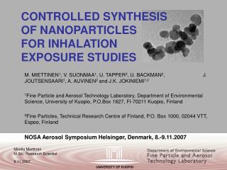 CONTROLLED SYNTHESIS  OF NANOPARTICLES  FOR INHALATION  EXPOSURE STUDIES