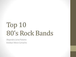 Top 10  80's Rock Bands