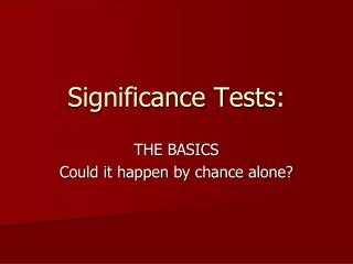 Significance Tests: