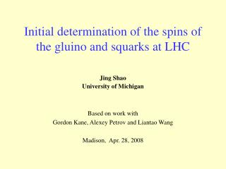 Initial determination of the spins of the gluino and squarks at LHC