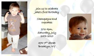 Join us to celebrate Jake's first birthday  Champagne and cupcakes
