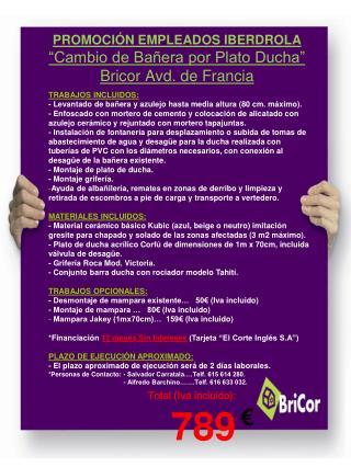 """PROMOCIÓN EMPLEADOS IBERDROLA  """"Cambio de Bañera por Plato Ducha"""" Bricor Avd. de Francia"""