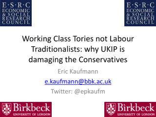 Working Class  Tories not Labour Traditionalists: why UKIP is damaging the Conservatives