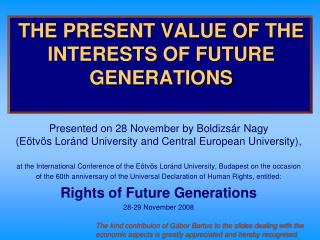 THE PRESENT VALUE OF THE INTERESTS OF FUTURE GENERATIONS