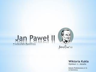 Jan Paweł II jkjkj - Człowiek  M odlitwy