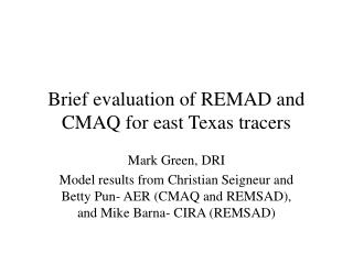 Brief evaluation of REMAD and CMAQ for east Texas tracers