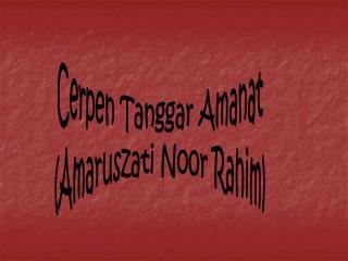 Cerpen Tanggar Amanat (Amaruszati Noor Rahim)