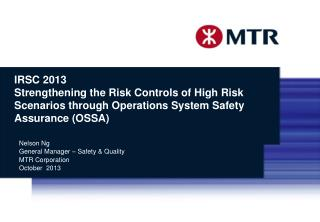 Nelson Ng General Manager – Safety & Quality MTR Corporation October  2013