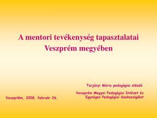 A mentori tevékenység tapasztalatai  Veszprém megyében