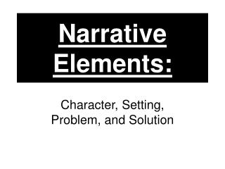 Narrative Elements: