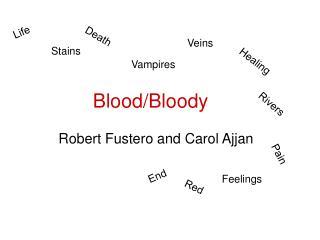 Blood/Bloody
