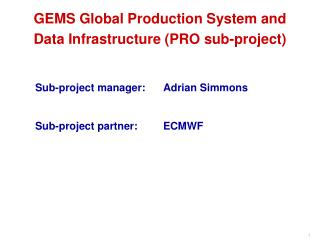 GEMS Global Production System and Data Infrastructure (PRO sub-project)