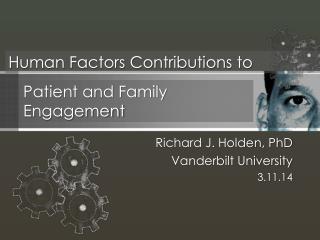 Richard J. Holden, PhD Vanderbilt University 3.11.14