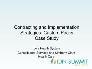 Contracting and Implementation Strategies: Custom Packs  Case Study