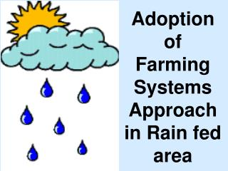 Adoption  of  Farming Systems Approach in Rain fed area