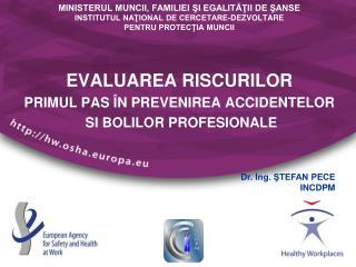 EVALUAREA RISCURILOR PRIMUL PAS ÎN PREVENIREA ACCIDENTELOR  SI BOLILOR PROFESIONALE