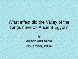 What effect did the Valley of the Kings have on Ancient Egypt?