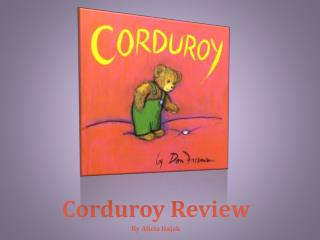 Corduroy Review By Alicia Hajek