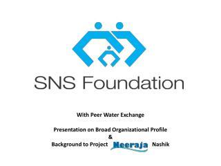 With Peer Water Exchange Presentation on Broad Organizational Profile  &