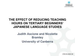 THE EFFECT OF REDUCING TEACHING HOURS ON TERTIARY BEGINNERS' JAPANESE LANGUAGE STUDIES