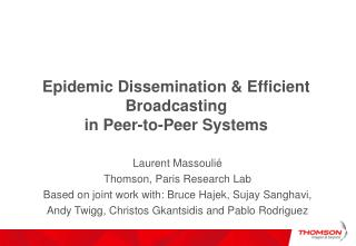 Epidemic Dissemination & Efficient Broadcasting  in Peer-to-Peer Systems