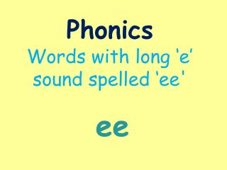 Phonics Words with long 'e' sound spelled 'ee'