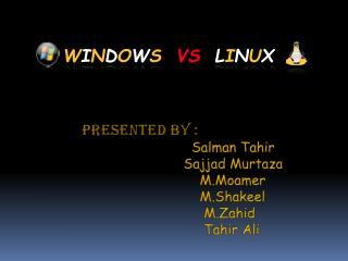 Presented By : Salman Tahir Sajjad Murtaza M.Moamer M.Shakeel M.Zahid Tahir  Ali
