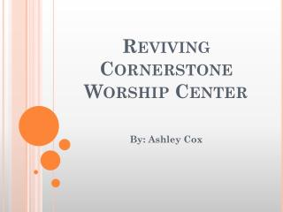 Reviving Cornerstone Worship Center