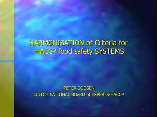HARMONISATION of Criteria for  HACCP food safety SYSTEMS
