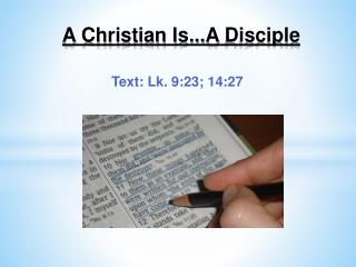 A Christian Is...A  Disciple