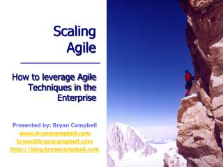 Scaling Agile How to leverage Agile Techniques in the Enterprise
