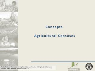 Concepts   Agricultural Censuses