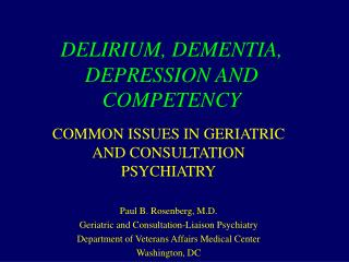 DELIRIUM, DEMENTIA, DEPRESSION AND COMPETENCY