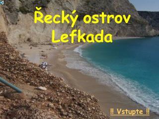 Řecký ostrov Lefkada