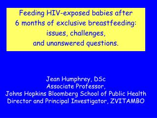 Feeding HIV-exposed babies after  6 months of exclusive breastfeeding:   issues, challenges,
