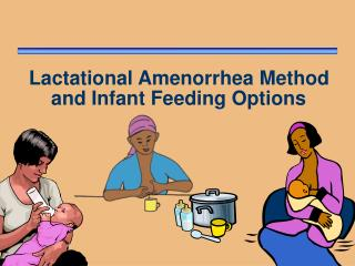 Lactational Amenorrhea Method and Infant Feeding Options